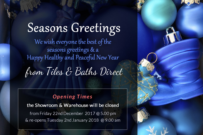 We wish everyone the best of the seasons greetings and a Happy Healthy and  Peaceful New. Bathrooms  Tiles  Kitchens   Bedrooms   Tiles   Baths Direct